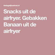 Snacks uit de airfryer. Gebakken Banaan uit de airfryer