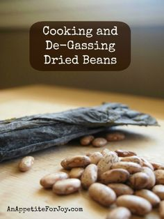 Cooking and De-Gassing Dried Beans 101 (and cost/nutrition of dried vs. canned)