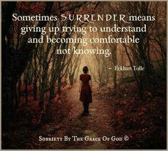 Surrender...  #eckharttolle #eckharttollequotes #kurttasche