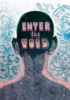 Enter the Void by Gaspar Noé - A great variation of pattern and colour, the effect to the type makes it and the head the main focus of the poster. Psychedelic Art, The Moon Is Beautiful, Acid Trip, Collages, Psy Art, Illustrations, Trippy, Mindfulness, Drawings