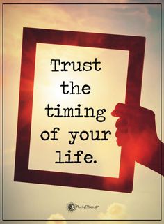 Trust the timing of your life.  #positivethoughts #powerofpositivity #pop #inspirationalquotes #life #motivationalquotes #lifequotes #words #timing