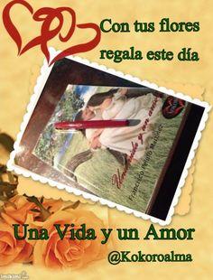 En San Valentín el REGALO ideal es UNA VIDA Y UN AMOR envío a domicilio dedicado por el autor @KOKOROALMA @esveritate