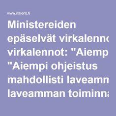 """Ministereiden epäselvät virkalennot: """"Aiempi ohjeistus mahdollisti laveamman toiminnan"""""""
