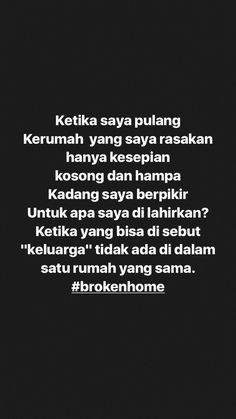 broken home real Quotes Rindu, People Quotes, Mood Quotes, Life Quotes, Broken Home Quotes, Broken Family Quotes, Quotes Galau, Postive Quotes, Reminder Quotes