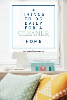 4 Daily cleaning tasks for a cleaner home. Don't fall behind on housework just because you're a busy mom. These homemaking hacks will keep your home running smoothly.