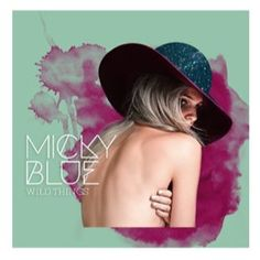 "New Music: Micky Blue ""Wild Things"""