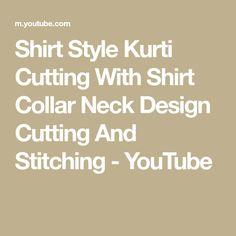 Shirt Style Kurti Cutting With Shirt Collar Neck Design Cutting And Stitching Shirt Style Kurti, Floral Shirt Dress, Neck Design, Collar Shirts, Stitching, Youtube, Places, Costura, Collared Shirts