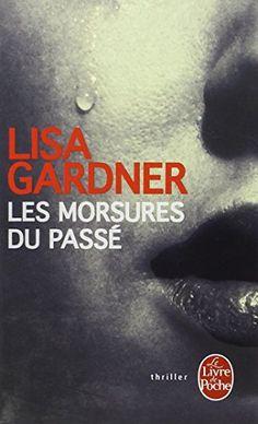 Les morsures du passé par Lisa Gardner