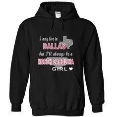 Live in DALLAS but always NORTH CAROLINA girl - #inexpensive gift #novio gift. TAKE IT => https://www.sunfrog.com/States/Live-in-DALLAS-but-always-NORTH-CAROLINA-girl-Black-Hoodie.html?68278