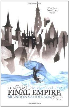 The Final Empire: Mistborn Book One by Brandon Sanderson,