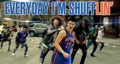 Every day I'm shuffLIN' ...