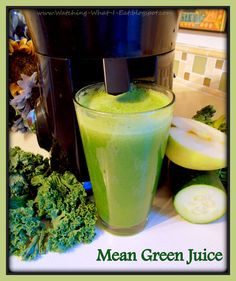 Watching What I Eat: Mean Green Juice ~ Meatless Monday