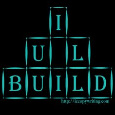 Graphics for the 15 Habits of Great Writers challenge from Jeff Goins. Day 8 - Build