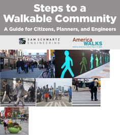 Steps to a Walkable Community from @AmericaWalks | The tactics and case studies featured here on Walksteps.org have been compiled into a guidebook and downloadable PDF for you to use as a resource offline as well.