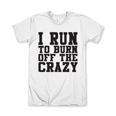 I Run To Burn Off The Crazy by AwesomeBestFriendsTs on Etsy