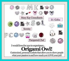 Something for everyone! What is your story?   What is your passion?  Origami Owl Living Locket. Charms. Mary Kay. Scentsy. Thirty-One. 31. Pampered Chef.