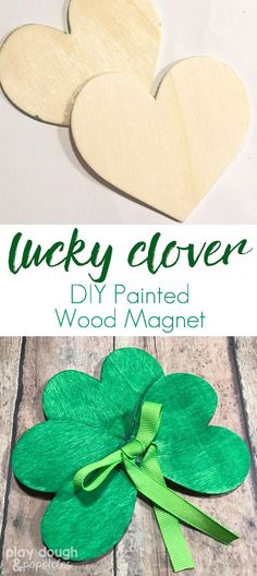 A Fun St. Patrick's Day Craft: Lucky Clover DIY Painted Wood Magnet. A perfect craft for kids at home or in the classroom.