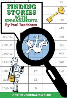 Finding Stories in Spreadsheets a data journalism book by Bonis Conseil Paul Scherer Bradshaw Comma And Semicolon, Sales People, Pop Culture References, Journalism, Books To Read, How To Find Out, This Book, Blog, Data Visualisation