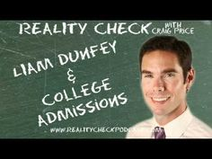 http://realitycheckpodcast.com    Liam Dunfey of University Advisors Admission Specialists joins Craig in Boston to talk about higher learning. More importantly, how to get into institutions of higher learning. They discuss selecting the right school, Craig's horrible grades and how applying to college isn't as the same as when Craig applied years ago.    You can learn more about Liam at http://www.admissionspecialists.com    Subscribe to the podcast at http://realitycheckpodcast.com