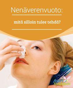 Nenäverenvuoto: mitä silloin tulee tehdä?   #Useimmilta ihmisiltä tulee silloin tällöin verta nenästä, ja se on yleensä täysin #vaaratonta. Tässä kerromme miten #nenäverenvuodon sattuessa tulee toimia.  #Mielenkiintoistatietoa