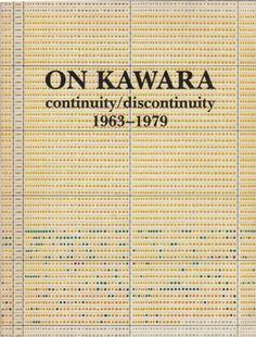 On Kawara : Continuity / Discontinuity 1963 - 1979 - Specific Object Brochure Design, Branding Design, Identity Branding, Corporate Design, Corporate Identity, Book Design, Cover Design, Creative Review, Artist Bio