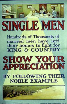 First World War period propaganda poster, text based, with two small illustrative scenes, top and bottom. The text is: 'SINGLE MEN / Hundreds of thousands of married men have left their homes to fight for king and country. SHOW YOUR APPRECIATION / by following their noble example' A the top is a scene of a woman and children at a meal at home and at the bottom a scene showing men shooting rifles. London in 1915. - 1996.100.7 - © McLean Museum and Art Gallery, Greenock.