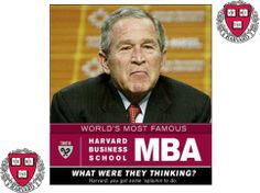 Bush and his Harvard MBA