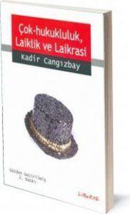 Çok Hukukluluk, Laiklik ve Laikrasi | Kadir Cangızbay | ISBN: 975-6877-51-0 | Ebat: 13,5x19,5 cm | 174 sayfa