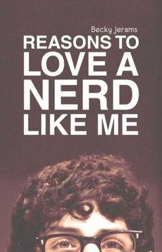 "Read ""Reasons To Love A Nerd Like Me - Chapter 1 - Hanging Around"" Teen Romance Books, Wattpad Books, Ebook Pdf, Book 1, Good Books, Fiction, Nerd, Author, Love"