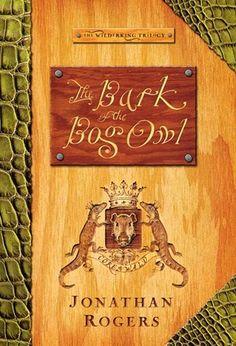 The Bark Of The Bog Owl (The Wilderking Trilogy #1)