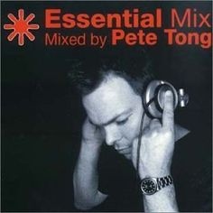 Pete Tong :: Essential Mix