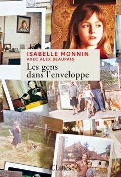 Les Gens dans l'enveloppe par Isabelle Monnin. JC Lattès, à paraître le 2 septembre 2015.