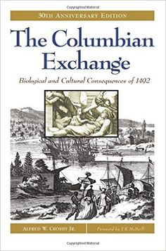 The Columbian Exchange: Biological and Cultural Consequences of 1492, 30th Anniversary Edition: Alfred W. Crosby Jr.: 9780275980924: Amazon.com: Books