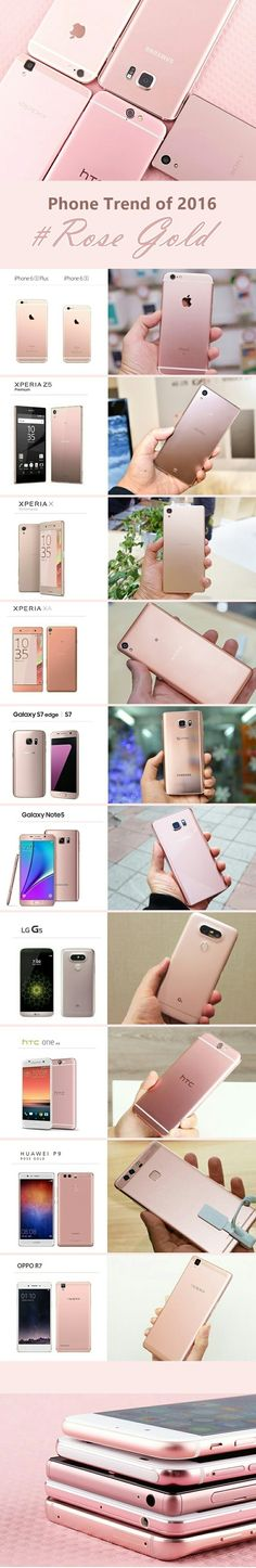 The phone color trend of 2016 is without a doubt rose gold / pink gold. Here I have made a compilation of all the phone models sporting this trend this year. 1)iPhone 6 plus / 6S 2)Sony Xperia Z5 premium 3)Sony Xperia X performance 4)Sony Xperia XA 5)Samsung Galaxy S7 / S7 edge 6) Samsung Galaxy Note 5 7)LG G5 8)HTC One A9 9)Huawei P9 10) Oppo R7. I hope this chart can help people decide which rose gold phone they want to buy