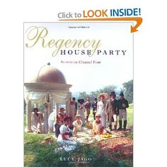 Regency House Party: Companion to the PBS series. By Lucy Jago. Little, Brown Book Group, 2004. 272 p. EA.