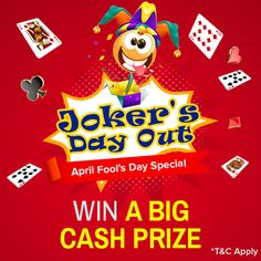 Get Lucky with Jokers this April Fool's Day! Win a Points Rummy Game with 3 Joker Cards and get rewarded with Rs.60,000 in cash prizes.