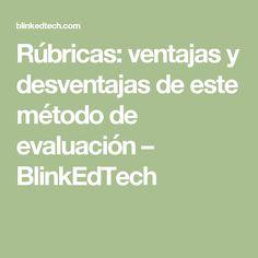 Rúbricas: ventajas y desventajas de este método de evaluación – BlinkEdTech