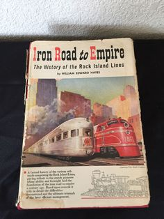 Iron Road to Empire The History of the Rock Island Lines Hayes 1953 Illustr HC