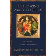 Following Mary to Jesus: Our Lady As Mother, Teacher, and Advocate « LibraryUserGroup.com – The Library of Library User Group
