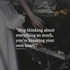 Stop Thinking About Everything So Much - https://themindsjournal.com/stop-thinking-everything-much-2/