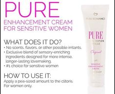 Pure is the #1 choice for sensitive women looking to intensify their intimate moments. This signature blend of natural oils and botanical extracts in combination with TriPlex Tingle helps provide thrilling pleasure.
