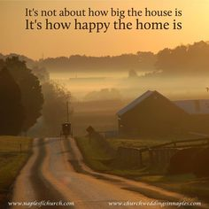 It's not how big the house is; It's Happy the Home is.