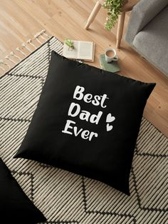 """""""Best Dad Ever - Father's Day gift"""" Floor Pillow by hiwaga   Redbubble Floor Pillows, Throw Pillows, Crypto Mining, Best Dad, Keep Calm, Fathers Day Gifts, Pillow Covers, Finding Yourself, Dads"""