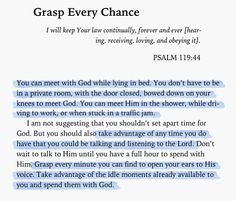 Grasp every chance. it so amazing! this is what we were talking about in my bible study. Biblical Quotes, Bible Verses Quotes, Faith Quotes, Spiritual Quotes, Prayer Scriptures, Prayer Quotes, Spiritual Inspiration, Positive Inspiration, Bible Knowledge