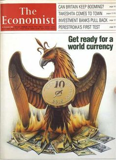 """Flashback 1988: """"Get Ready For A World Currency by 2018″ – The Economist Magazine!"""
