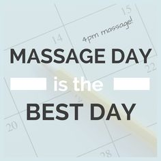 Massage Day is the Best Day!!