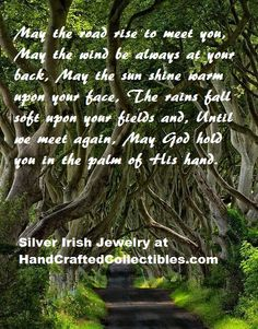 Irish Blessing  Mat the road rise up to meet you...  Enjoy sterling silver Irish jewelry at http://www.handcraftedcollectibles.com/