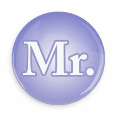 Mr. - Funny Buttons - Custom Buttons - Promotional Badges - Wedding Pins - Wacky Buttons