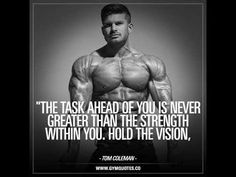 Tom Coleman Motivational Gym Quote Gym Quote, Greater Than, Toms, Motivational, Quotes, Qoutes, Quotations, Sayings