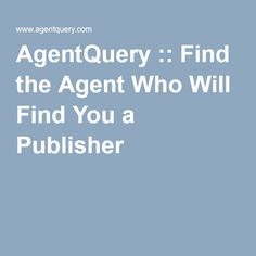 AgentQuery :: Find the Agent Who Will Find You a Publisher